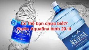 nước aquafina bình 20 lít: có thể bạn chưa biết ! 3